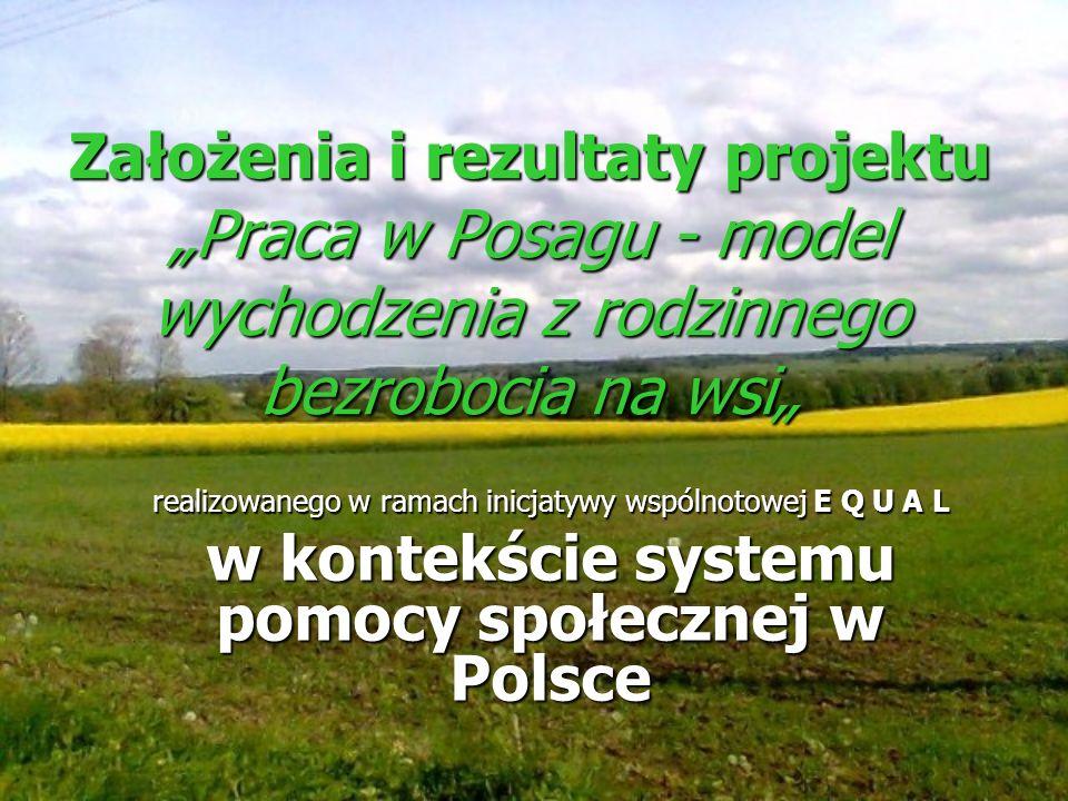 Założenia i rezultaty projektu Praca w Posagu - model wychodzenia z rodzinnego bezrobocia na wsi realizowanego w ramach inicjatywy wspólnotowej E Q U