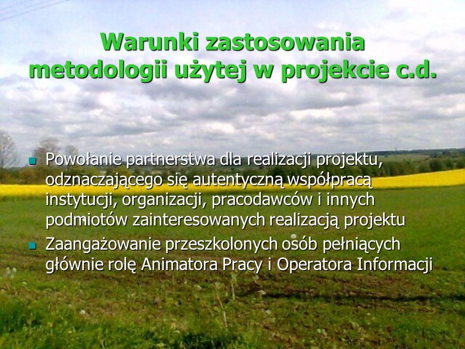 Warunki zastosowania metodologii użytej w projekcie c.d. Powołanie partnerstwa dla realizacji projektu, odznaczającego się autentyczną współpracą inst
