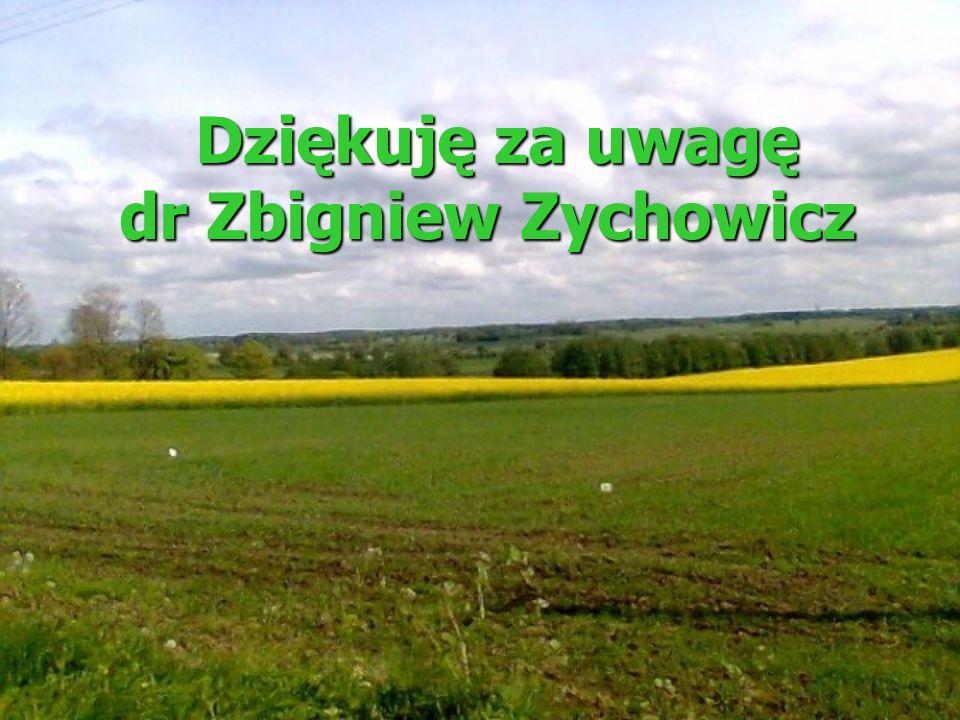 Dziękuję za uwagę dr Zbigniew Zychowicz Dziękuję za uwagę dr Zbigniew Zychowicz