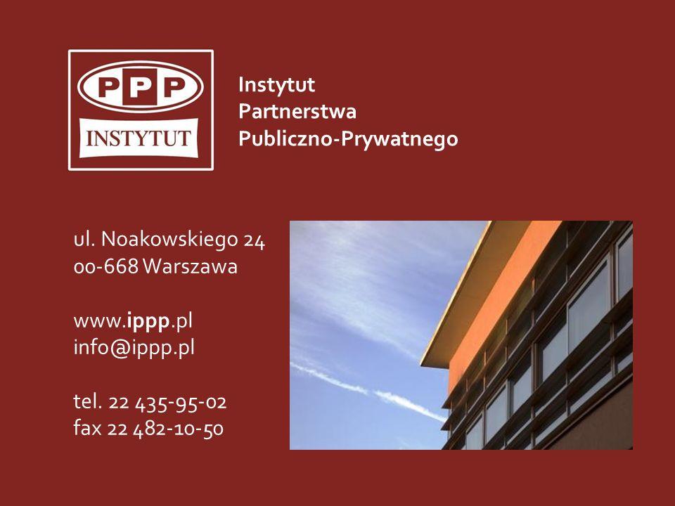 ul. Noakowskiego 24 00-668 Warszawa www.ippp.pl info@ippp.pl tel. 22 435-95-02 fax 22 482-10-50 Instytut Partnerstwa Publiczno-Prywatnego