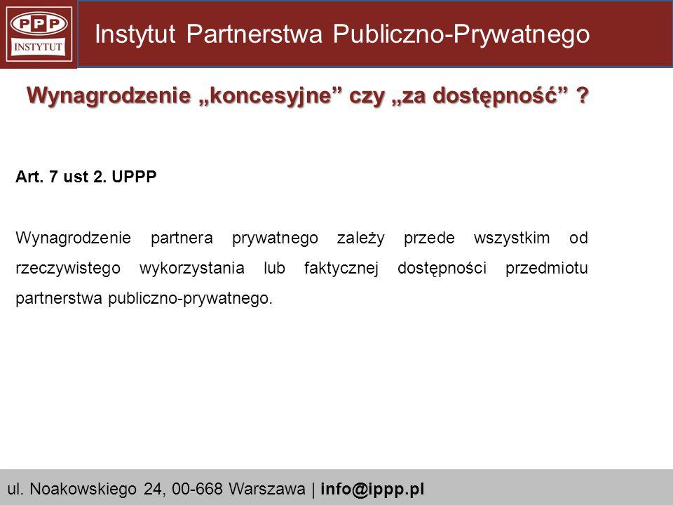 Art. 7 ust 2. UPPP Wynagrodzenie partnera prywatnego zależy przede wszystkim od rzeczywistego wykorzystania lub faktycznej dostępności przedmiotu part