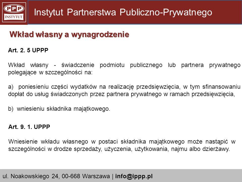Art. 9. 1. UPPP Wniesienie wkładu własnego w postaci składnika majątkowego może nastąpić w szczególności w drodze sprzedaży, użyczenia, użytkowania, n