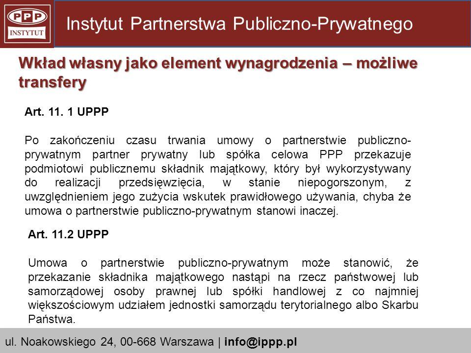 Art. 11.2 UPPP Umowa o partnerstwie publiczno-prywatnym może stanowić, że przekazanie składnika majątkowego nastąpi na rzecz państwowej lub samorządow