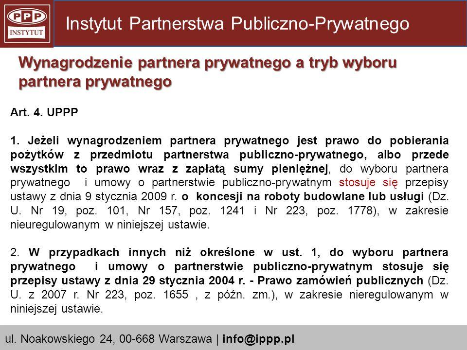 Art. 4. UPPP 1. Jeżeli wynagrodzeniem partnera prywatnego jest prawo do pobierania pożytków z przedmiotu partnerstwa publiczno-prywatnego, albo przede