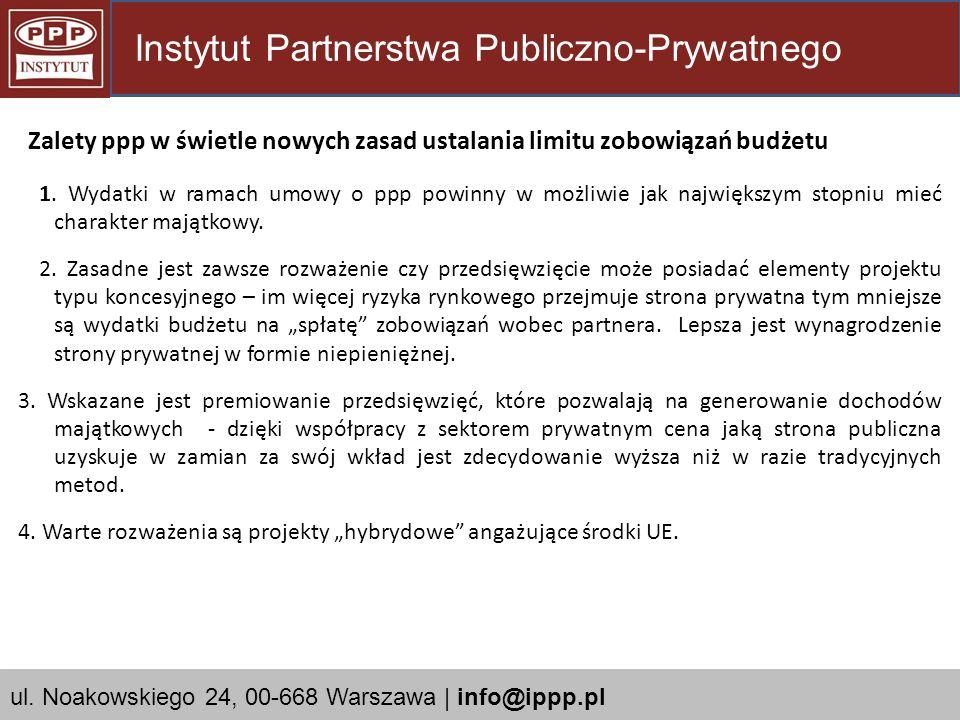 1. Wydatki w ramach umowy o ppp powinny w możliwie jak największym stopniu mieć charakter majątkowy. 2. Zasadne jest zawsze rozważenie czy przedsięwzi
