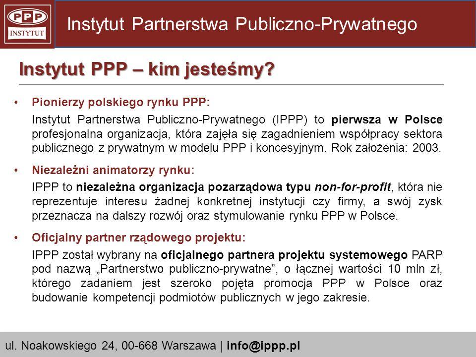 Pionierzy polskiego rynku PPP: Instytut Partnerstwa Publiczno-Prywatnego (IPPP) to pierwsza w Polsce profesjonalna organizacja, która zajęła się zagad