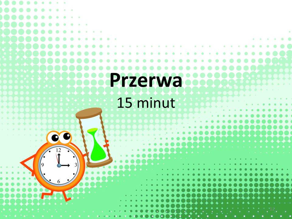Przerwa 15 minut 12