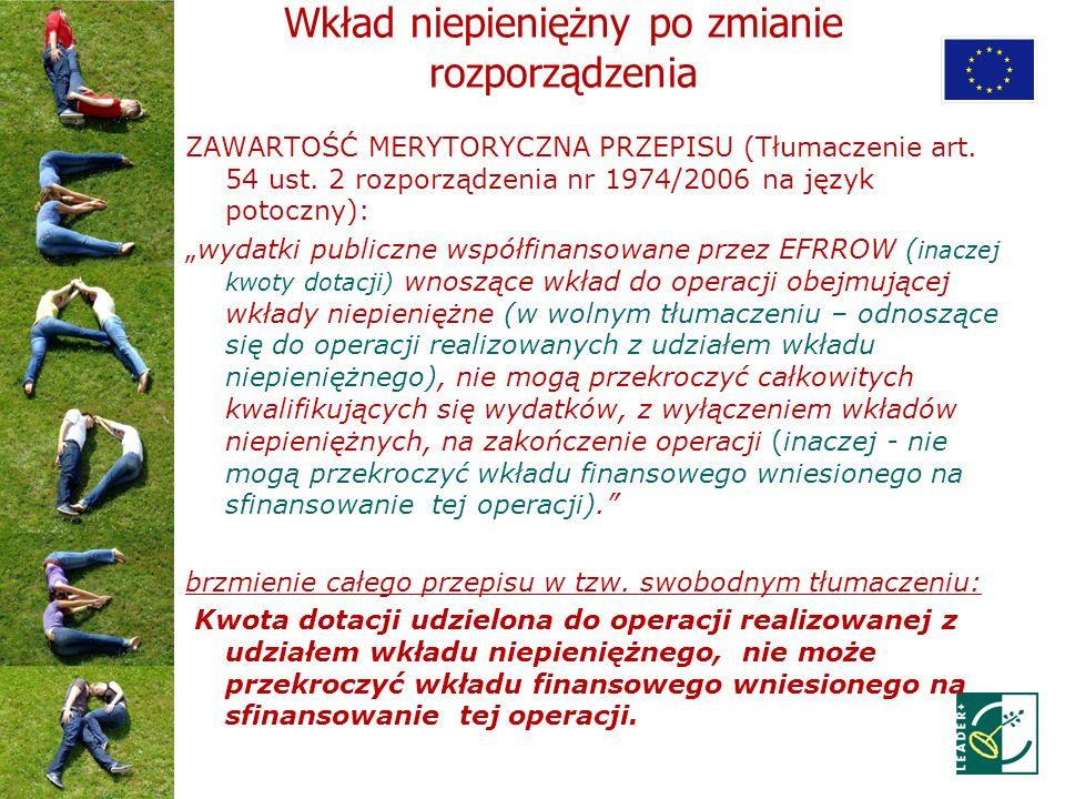 Wkład niepieniężny po zmianie rozporządzenia ZAWARTOŚĆ MERYTORYCZNA PRZEPISU (Tłumaczenie art. 54 ust. 2 rozporządzenia nr 1974/2006 na język potoczny