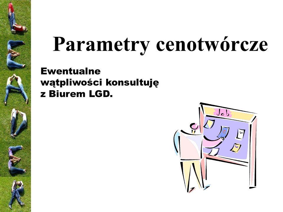 Parametry cenotwórcze Ewentualne wątpliwości konsultuję z Biurem LGD.