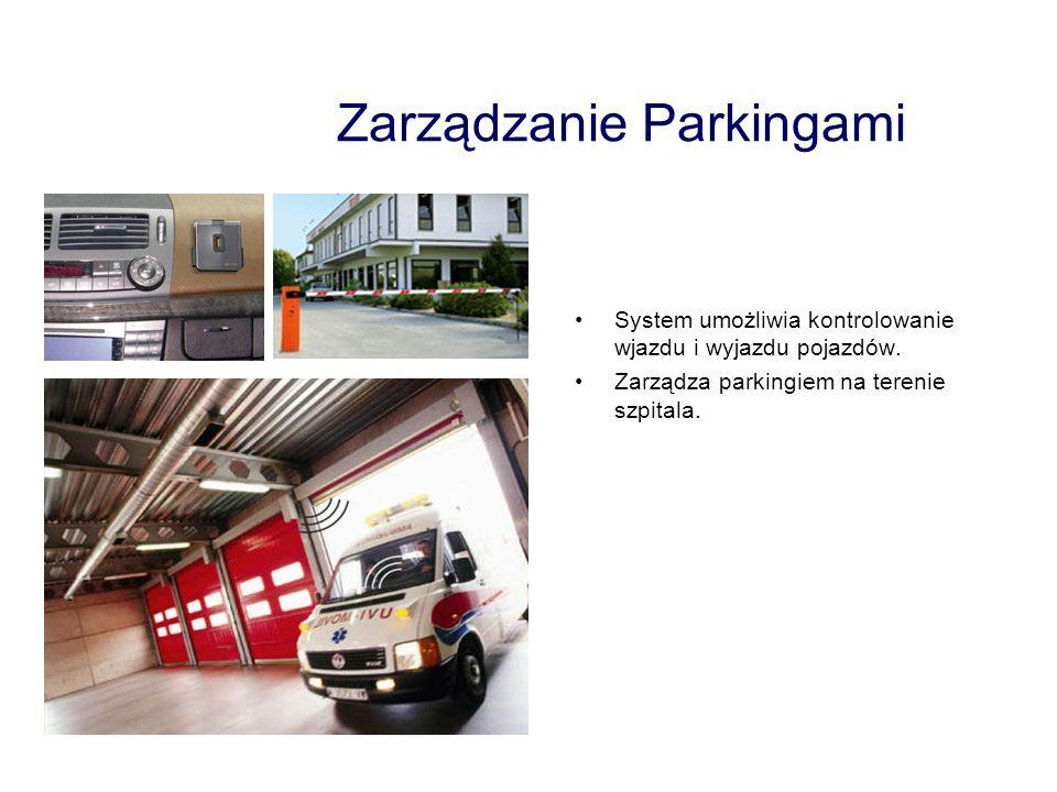 Zarządzanie Parkingami System umożliwia kontrolowanie wjazdu i wyjazdu pojazdów. Zarządza parkingiem na terenie szpitala.