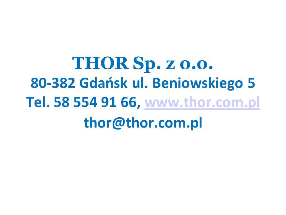THOR Sp. z o.o. 80-382 Gdańsk ul. Beniowskiego 5 Tel. 58 554 91 66, www.thor.com.pl thor@thor.com.plwww.thor.com.pl