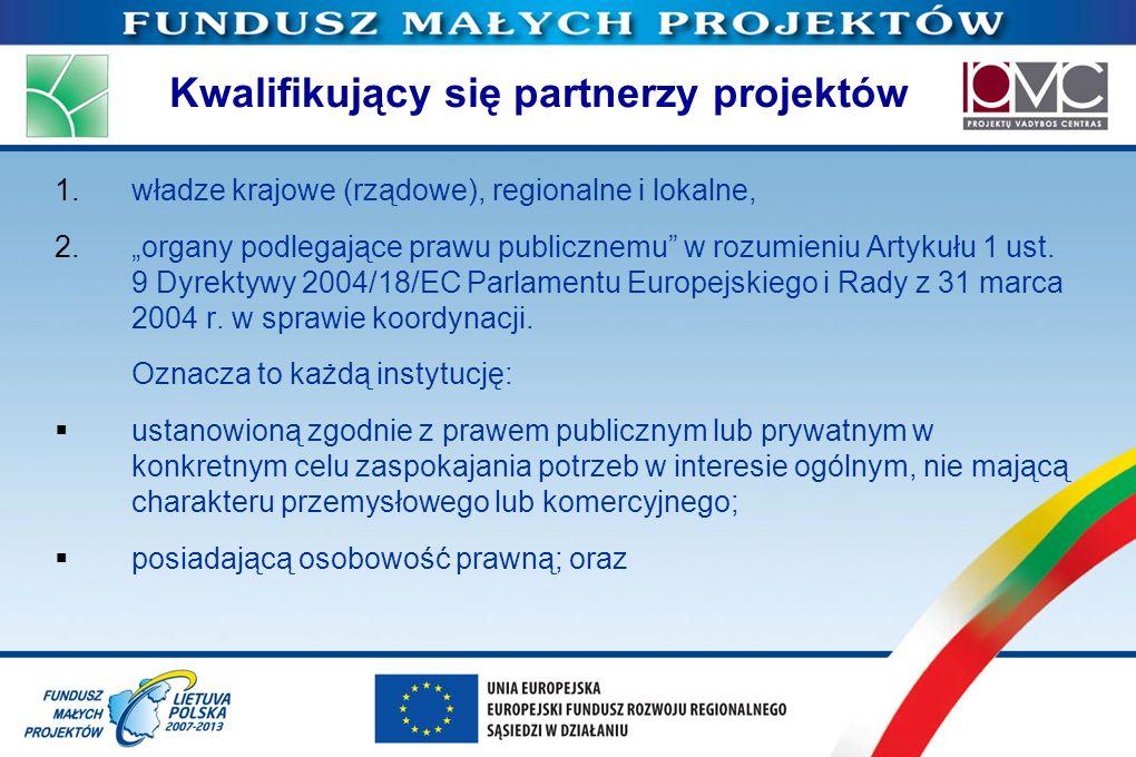 Kwalifikujący się partnerzy projektów 1.władze krajowe (rządowe), regionalne i lokalne, 2.organy podlegające prawu publicznemu w rozumieniu Artykułu 1