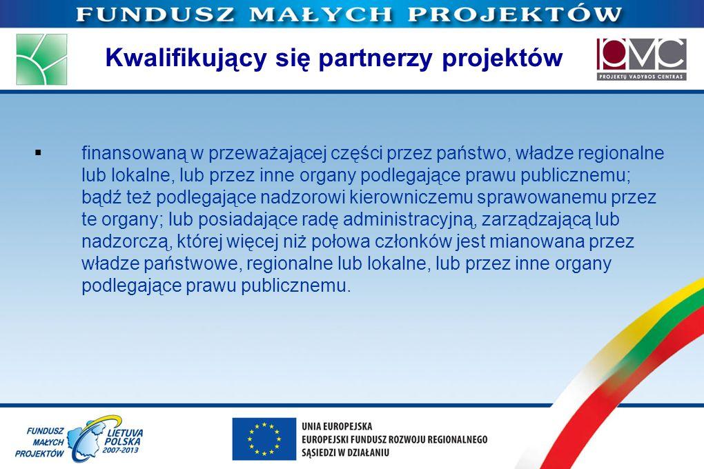 Kwalifikujący się partnerzy projektów finansowaną w przeważającej części przez państwo, władze regionalne lub lokalne, lub przez inne organy podlegają