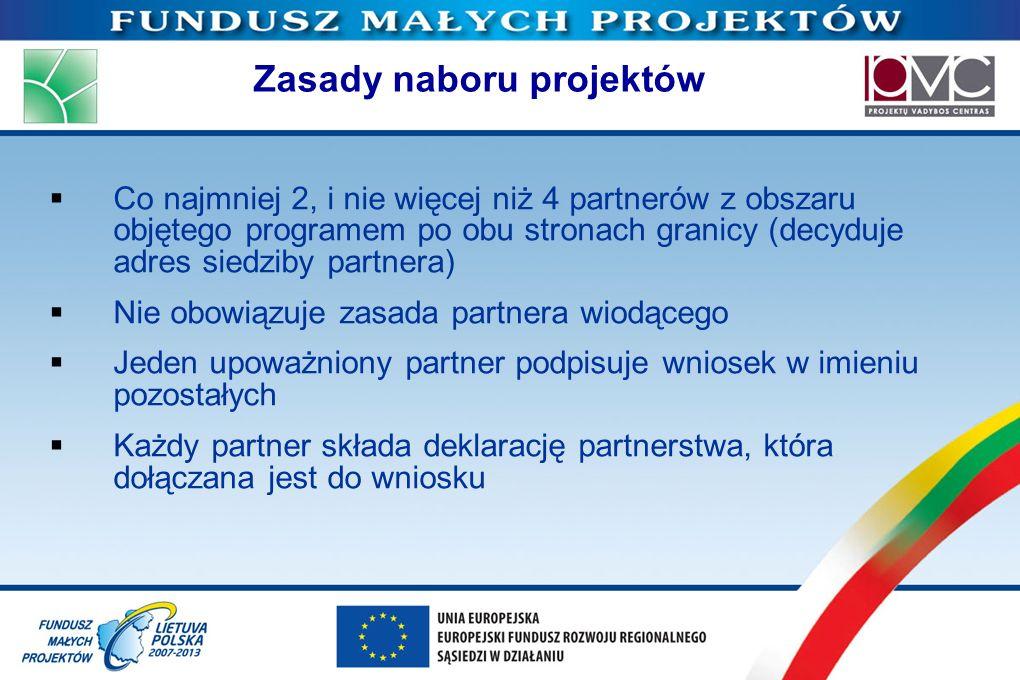 Zasady naboru projektów Co najmniej 2, i nie więcej niż 4 partnerów z obszaru objętego programem po obu stronach granicy (decyduje adres siedziby part
