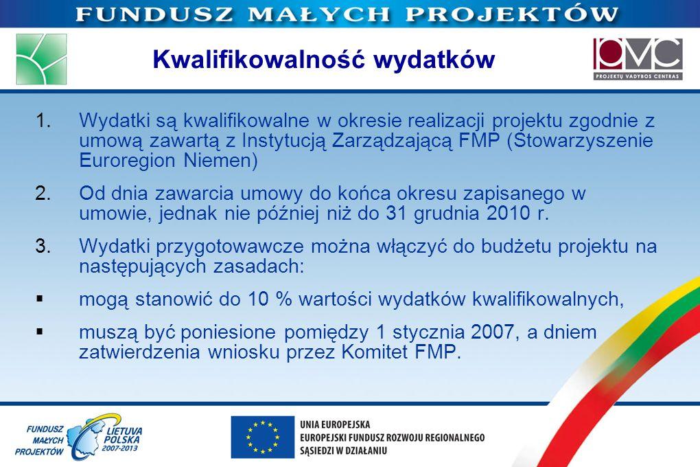 Kwalifikowalność wydatków 1.Wydatki są kwalifikowalne w okresie realizacji projektu zgodnie z umową zawartą z Instytucją Zarządzającą FMP (Stowarzysze