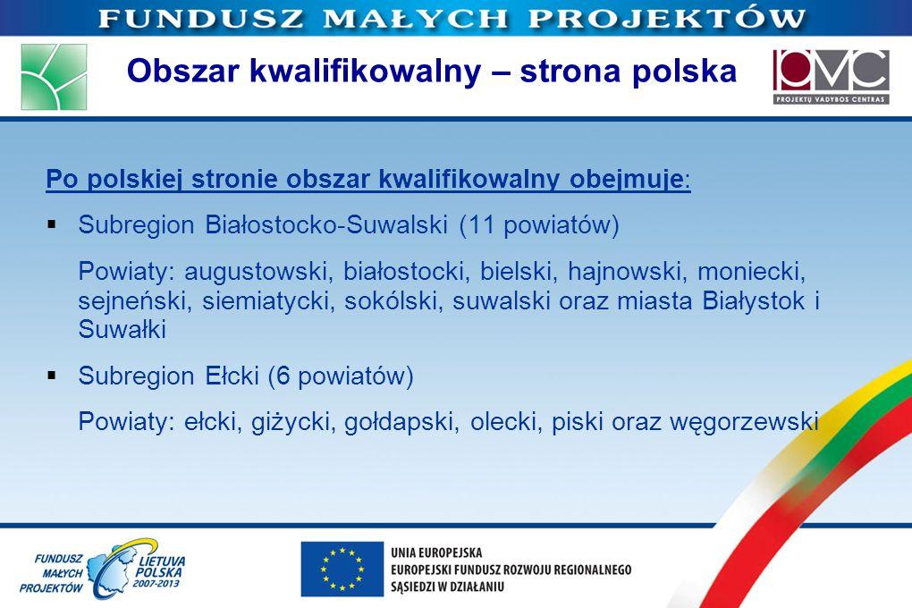 Obszar kwalifikowalny – strona polska Po polskiej stronie obszar kwalifikowalny obejmuje: Subregion Białostocko-Suwalski (11 powiatów) Powiaty: august