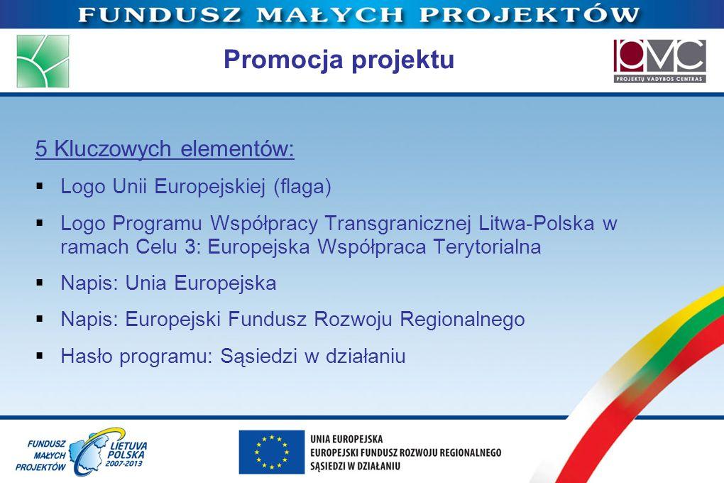 Promocja projektu 5 Kluczowych elementów: Logo Unii Europejskiej (flaga) Logo Programu Współpracy Transgranicznej Litwa-Polska w ramach Celu 3: Europe