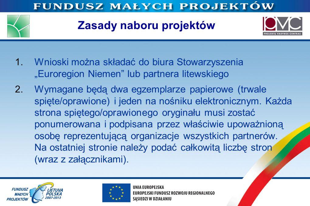 Zasady naboru projektów 1.Wnioski można składać do biura Stowarzyszenia Euroregion Niemen lub partnera litewskiego 2.Wymagane będą dwa egzemplarze pap