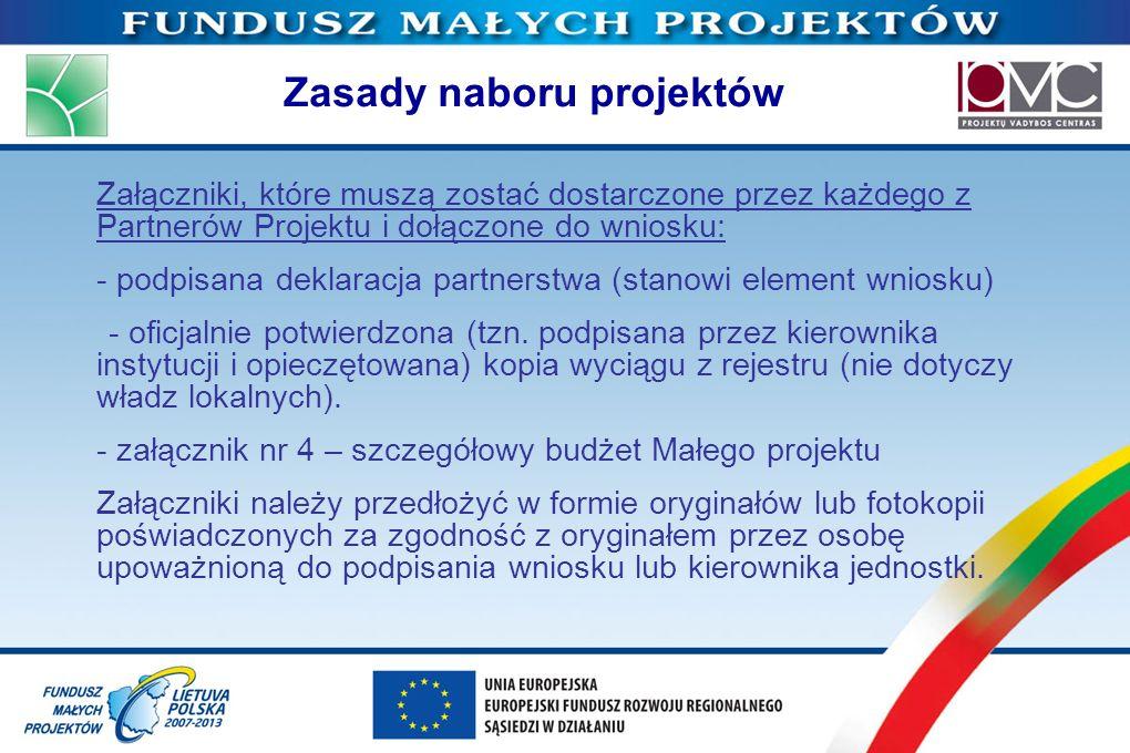 Zasady naboru projektów Załączniki, które muszą zostać dostarczone przez każdego z Partnerów Projektu i dołączone do wniosku: - podpisana deklaracja p