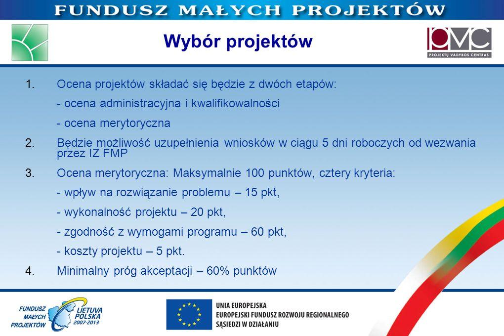 Wybór projektów 1.Ocena projektów składać się będzie z dwóch etapów: - ocena administracyjna i kwalifikowalności - ocena merytoryczna 2.Będzie możliwo