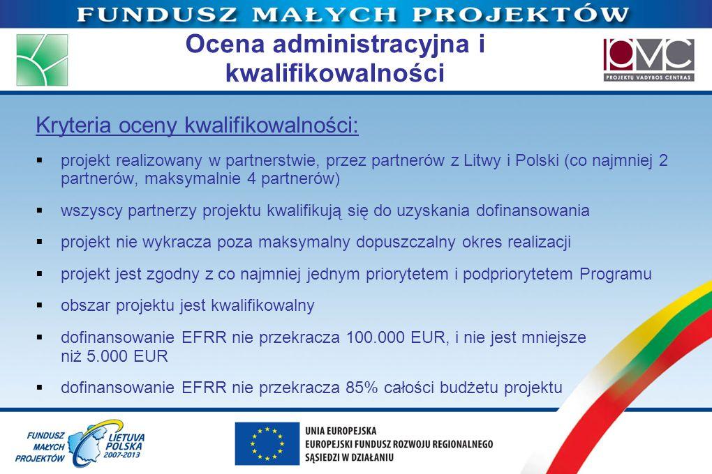 Ocena administracyjna i kwalifikowalności Kryteria oceny kwalifikowalności: projekt realizowany w partnerstwie, przez partnerów z Litwy i Polski (co n