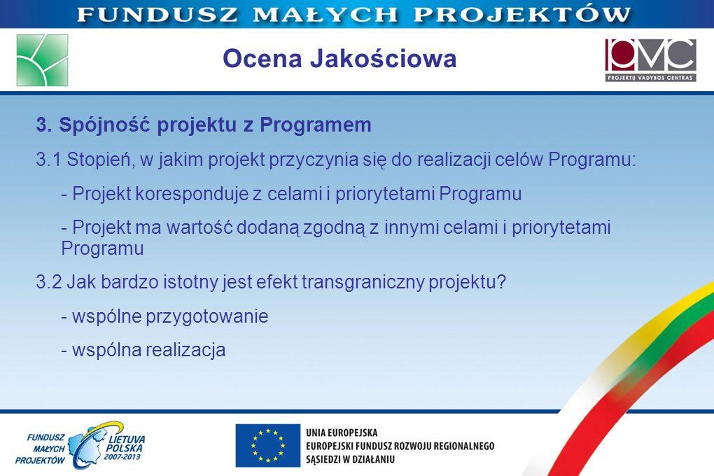 Ocena Jakościowa 3. Spójność projektu z Programem 3.1 Stopień, w jakim projekt przyczynia się do realizacji celów Programu: - Projekt koresponduje z c