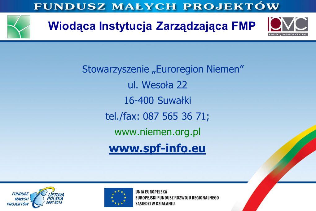 Wiodąca Instytucja Zarządzająca FMP Stowarzyszenie Euroregion Niemen ul. Wesoła 22 16-400 Suwałki tel./fax: 087 565 36 71; www.niemen.org.pl www.spf-i