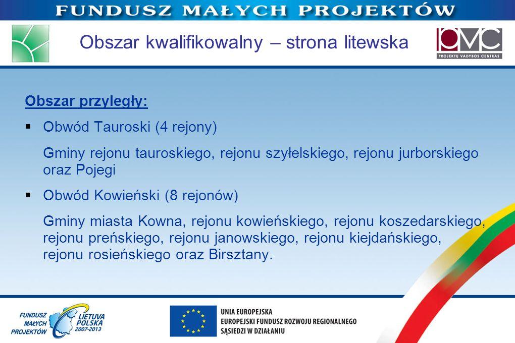 Obszar kwalifikowalny – strona litewska Obszar przyległy: Obwód Tauroski (4 rejony) Gminy rejonu tauroskiego, rejonu szyłelskiego, rejonu jurborskiego