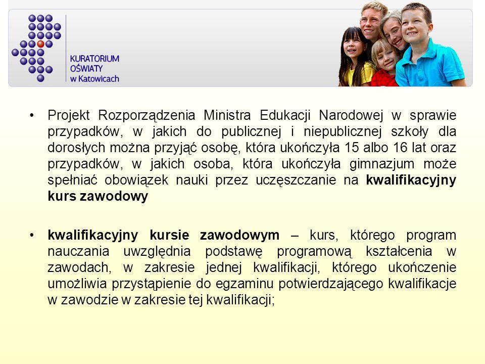 Projekt Rozporządzenia Ministra Edukacji Narodowej w sprawie przypadków, w jakich do publicznej i niepublicznej szkoły dla dorosłych można przyjąć oso