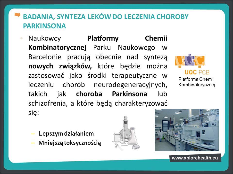 Naukowcy Platformy Chemii Kombinatorycznej Parku Naukowego w Barcelonie pracują obecnie nad syntezą nowych związków, które będzie można zastosować jak