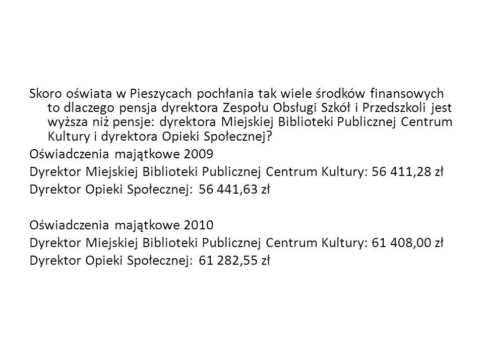 Skoro oświata w Pieszycach pochłania tak wiele środków finansowych to dlaczego pensja dyrektora Zespołu Obsługi Szkół i Przedszkoli jest wyższa niż pe