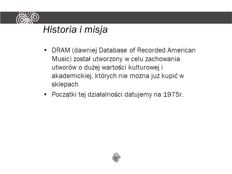 Historia i misja DRAM (dawniej Database of Recorded American Music) został utworzony w celu zachowania utworów o dużej wartości kulturowej i akademickiej, których nie można już kupić w sklepach Początki tej działalności datujemy na 1975r.