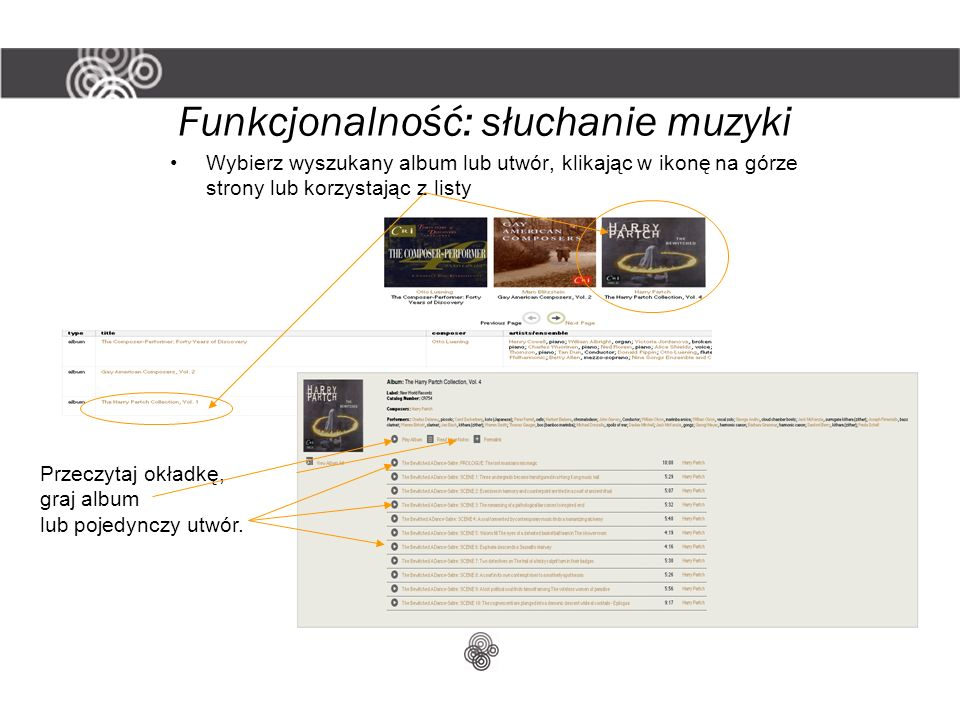 Funkcjonalność: słuchanie muzyki Wybierz wyszukany album lub utwór, klikając w ikonę na górze strony lub korzystając z listy Przeczytaj okładkę, graj