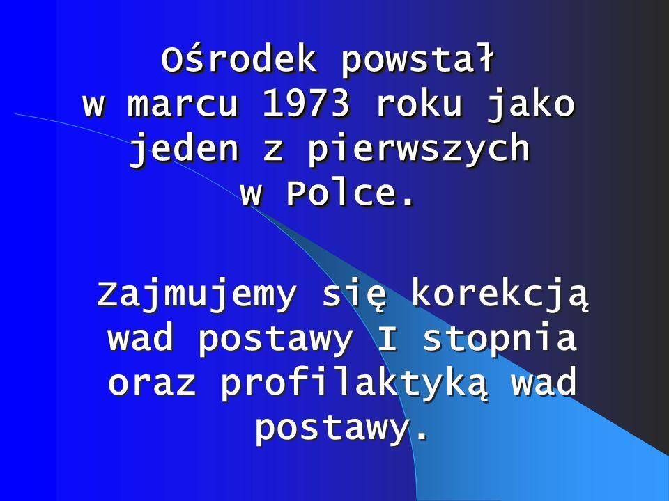 Ośrodek powstał w marcu 1973 roku jako jeden z pierwszych w Polce. Ośrodek powstał w marcu 1973 roku jako jeden z pierwszych w Polce. Zajmujemy się ko