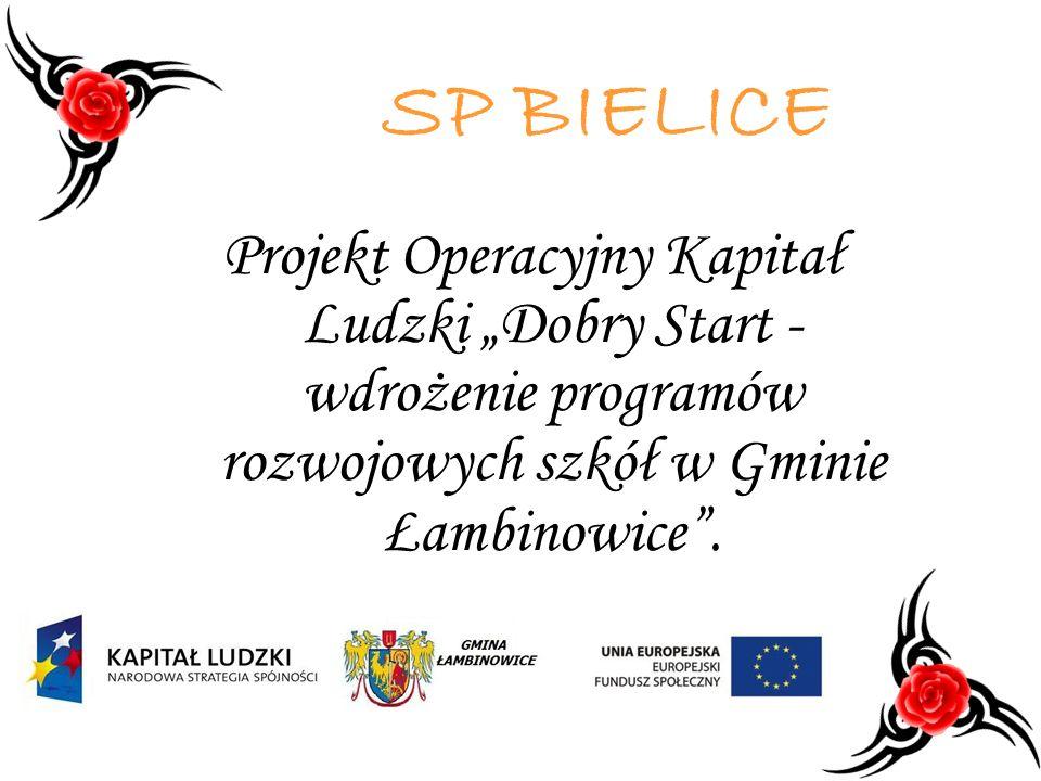 SP BIELICE Projekt Operacyjny Kapitał Ludzki Dobry Start - wdrożenie programów rozwojowych szkół w Gminie Łambinowice.