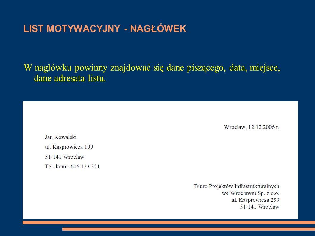 LIST MOTYWACYJNY - WSTĘP Wstęp powinien zawierać informację o stanowisku na jakie jest składana aplikacja oraz skąd dowiedziano się o ofercie pracy.