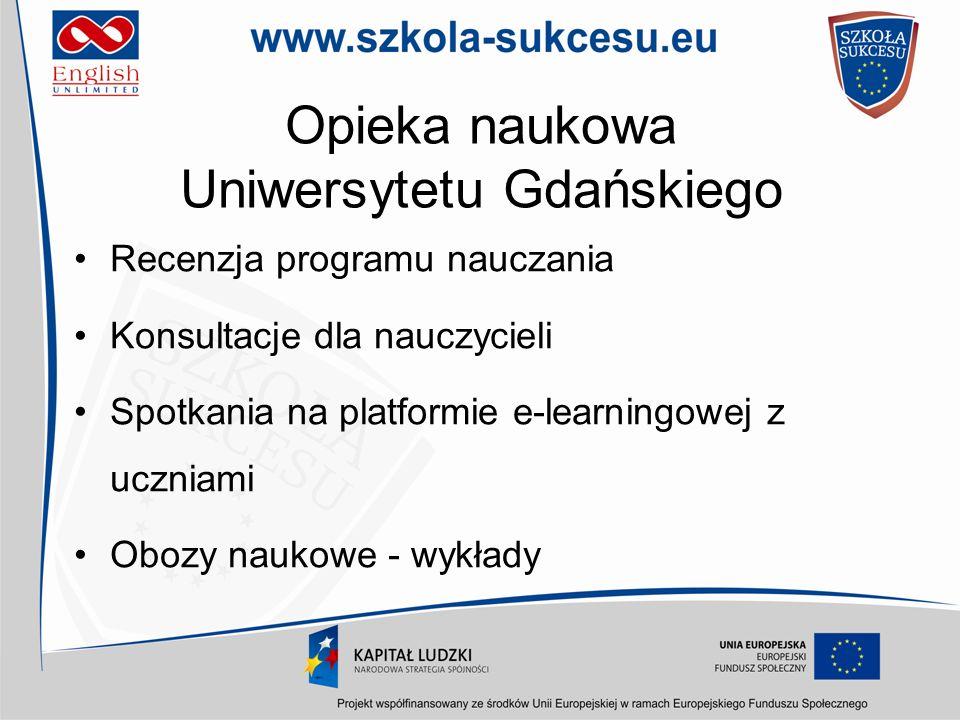 Opieka naukowa Uniwersytetu Gdańskiego Recenzja programu nauczania Konsultacje dla nauczycieli Spotkania na platformie e-learningowej z uczniami Obozy