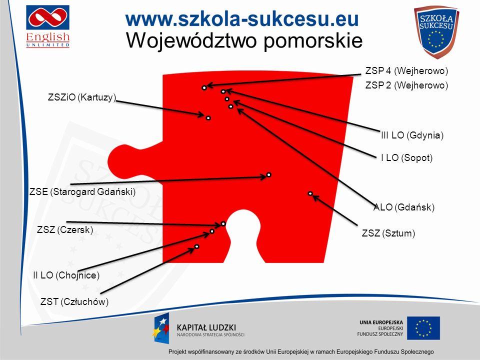 Województwo pomorskie ZSZiO (Kartuzy) III LO (Gdynia) II LO (Chojnice) ZSE (Starogard Gdański) ZSP 4 (Wejherowo) I LO (Sopot) ZSZ (Sztum) ZSZ (Czersk)