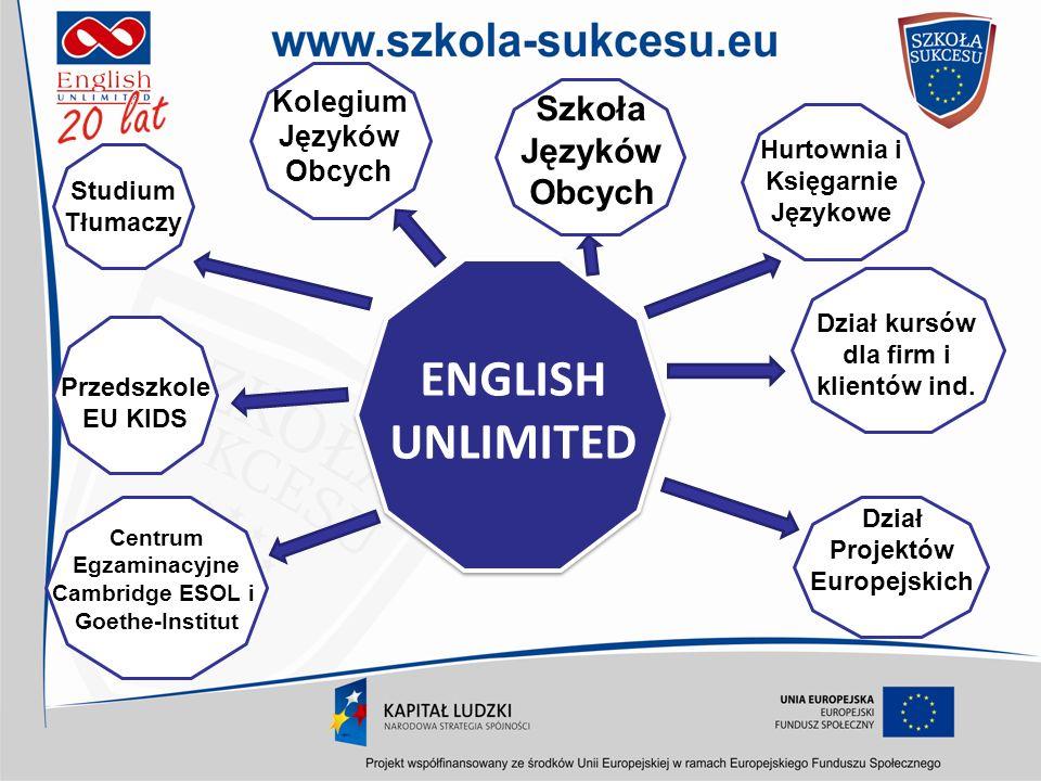 ENGLISH UNLIMITED Przedszkole EU KIDS Studium Tłumaczy Szkoła Języków Obcych Hurtownia i Księgarnie Językowe Kolegium Języków Obcych Centrum Egzaminac