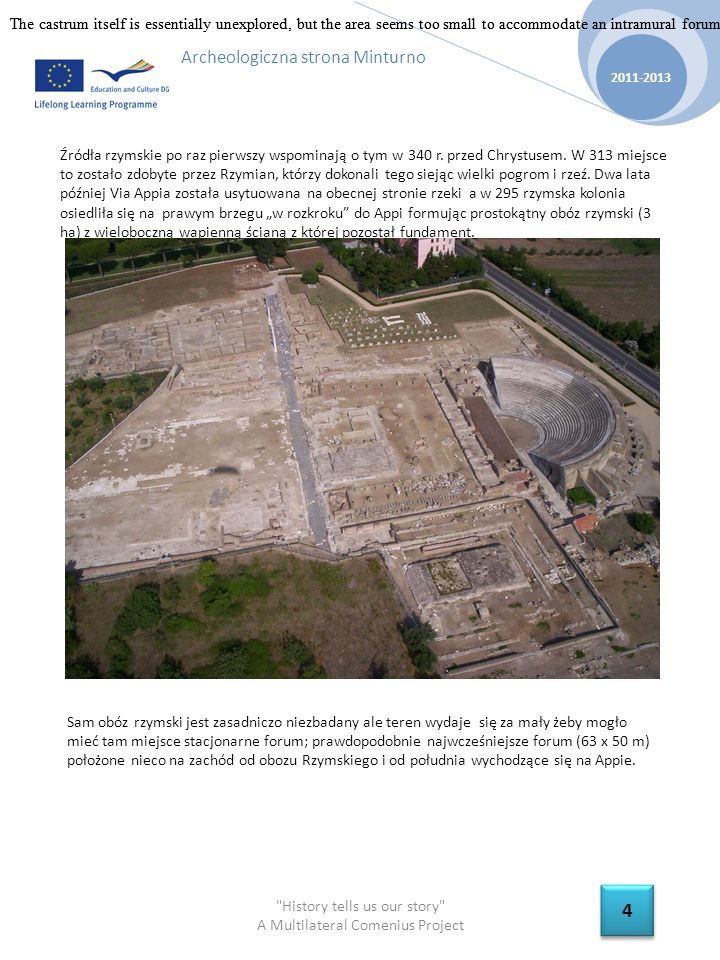 History tells us our story A Multilateral Comenius Project 2011-2013 5 5 Archeologiczna strona Minturno Przed 207 r.