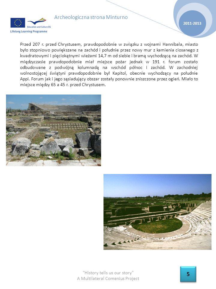 History tells us our story A Multilateral Comenius Project 2011-2013 6 6 Archeologiczna strona Minturno Kapitol, teraz w wapniu,