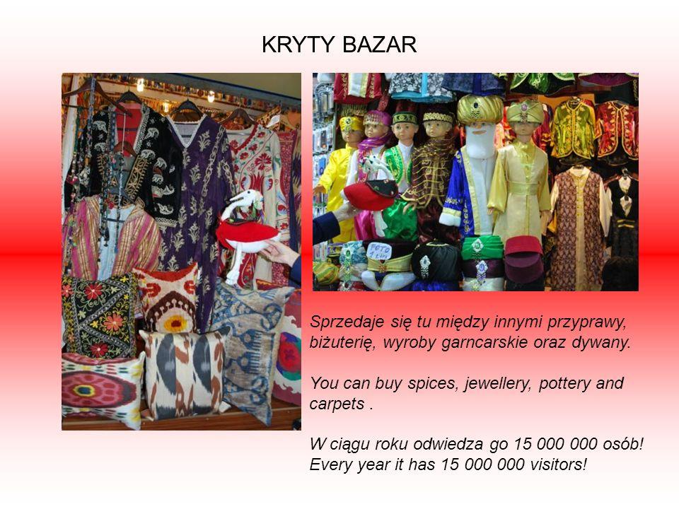 KRYTY BAZAR Sprzedaje się tu między innymi przyprawy, biżuterię, wyroby garncarskie oraz dywany.