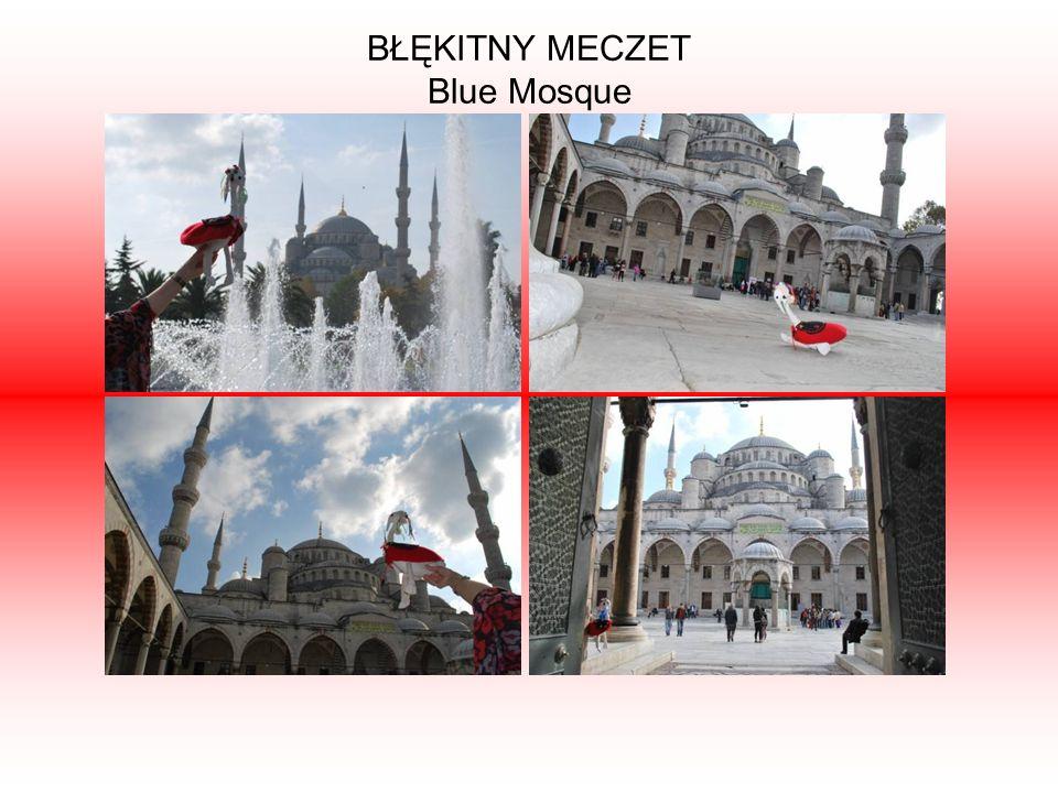 BŁĘKITNY MECZET Blue Mosque