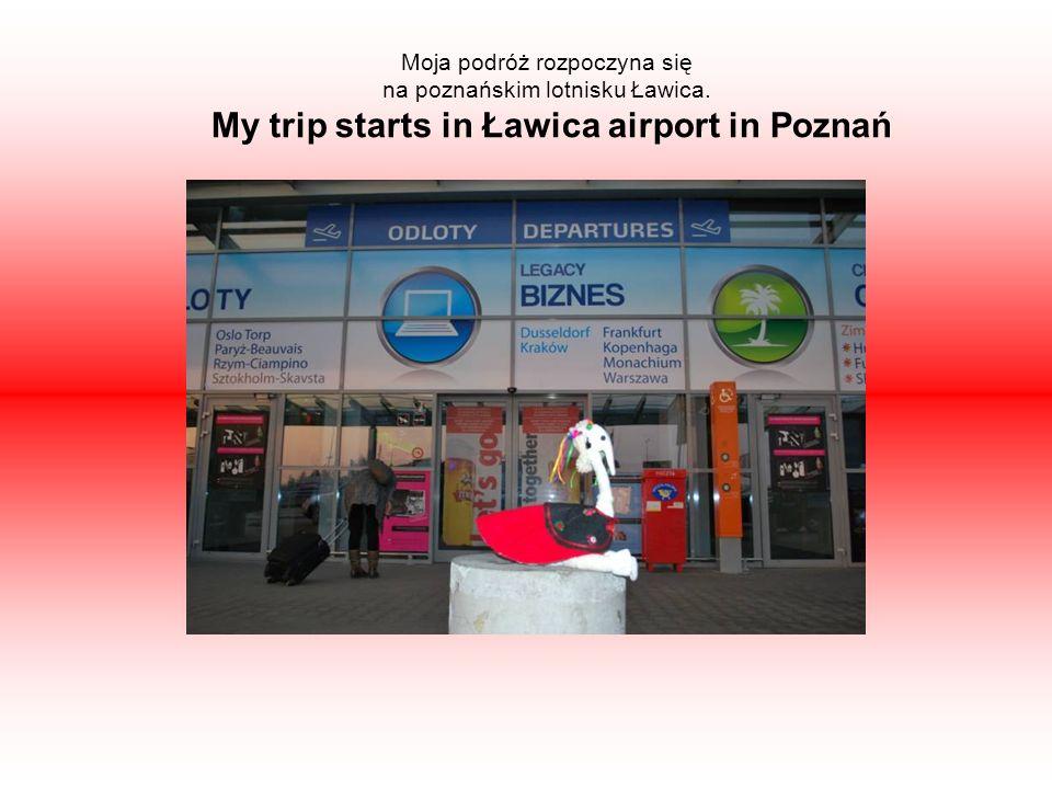 Moja podróż rozpoczyna się na poznańskim lotnisku Ławica.