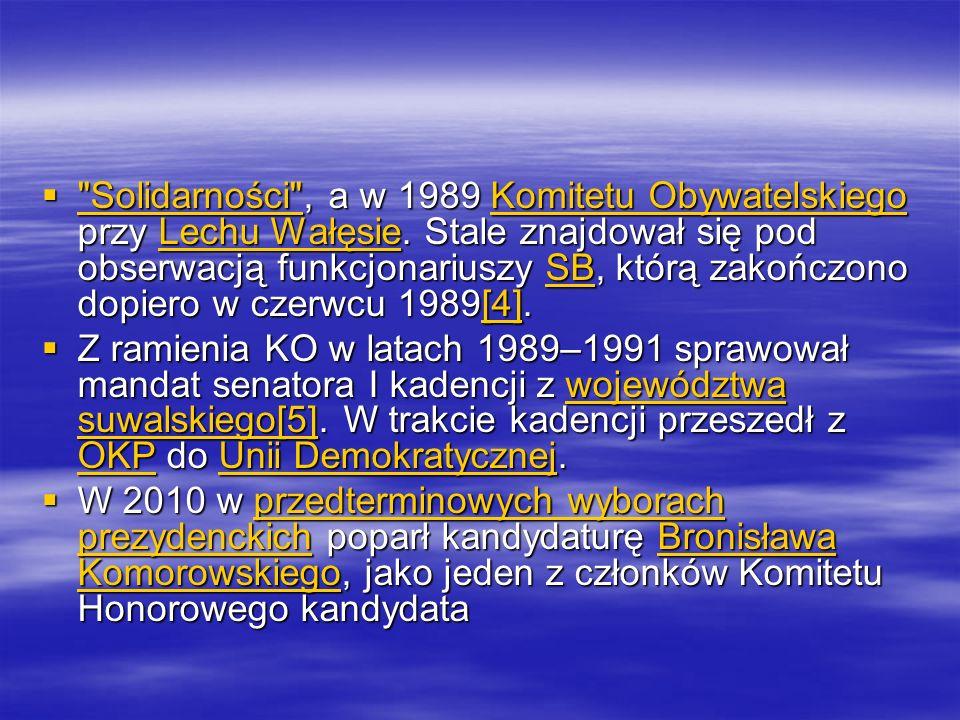 Solidarności , a w 1989 Komitetu Obywatelskiego przy Lechu Wałęsie.