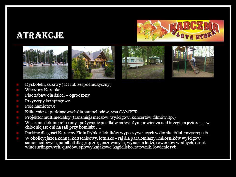 Atrakcje Dyskoteki, zabawy ( DJ lub zespół muzyczny) Wieczory Karaoke Plac zabaw dla dzieci – ogrodzony Przyczepy kempingowe Pole namiotowe Kilka miej