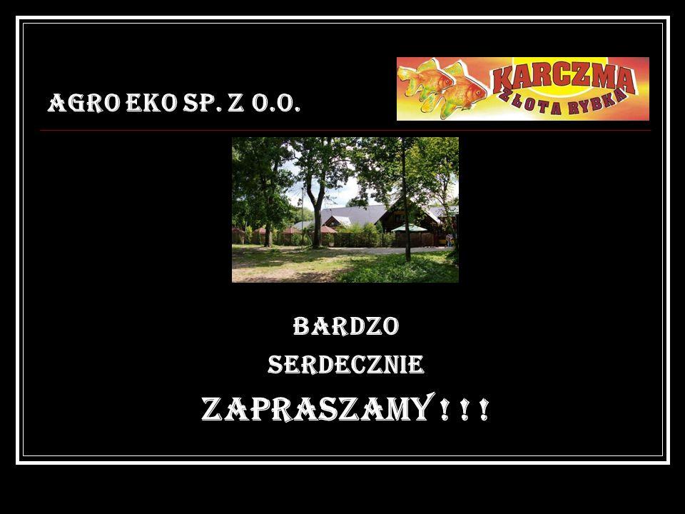 AGRO EKO SP. Z O.O. BARDZO SERDECZNIE ZAPRASZAMY ! ! !