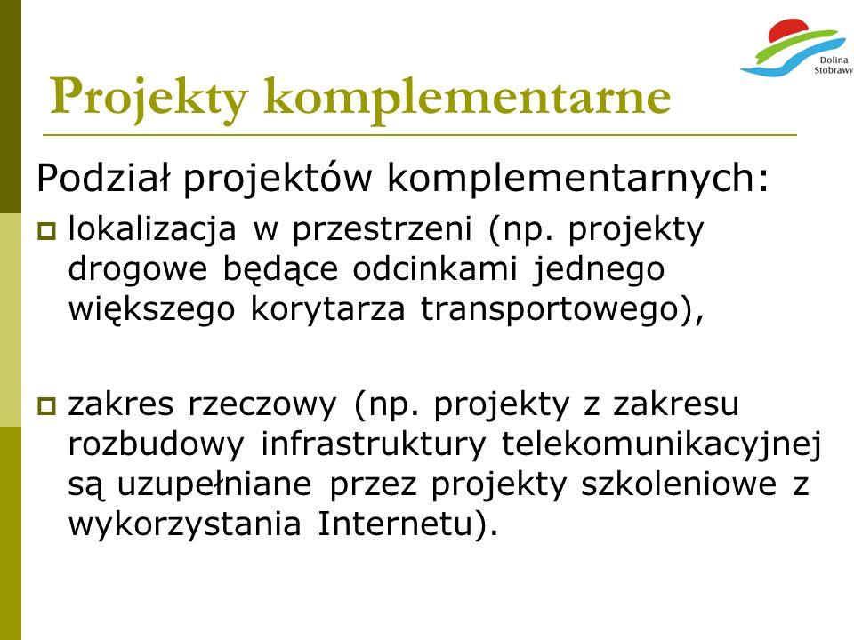 Projekty komplementarne Podział projektów komplementarnych: lokalizacja w przestrzeni (np. projekty drogowe będące odcinkami jednego większego korytar