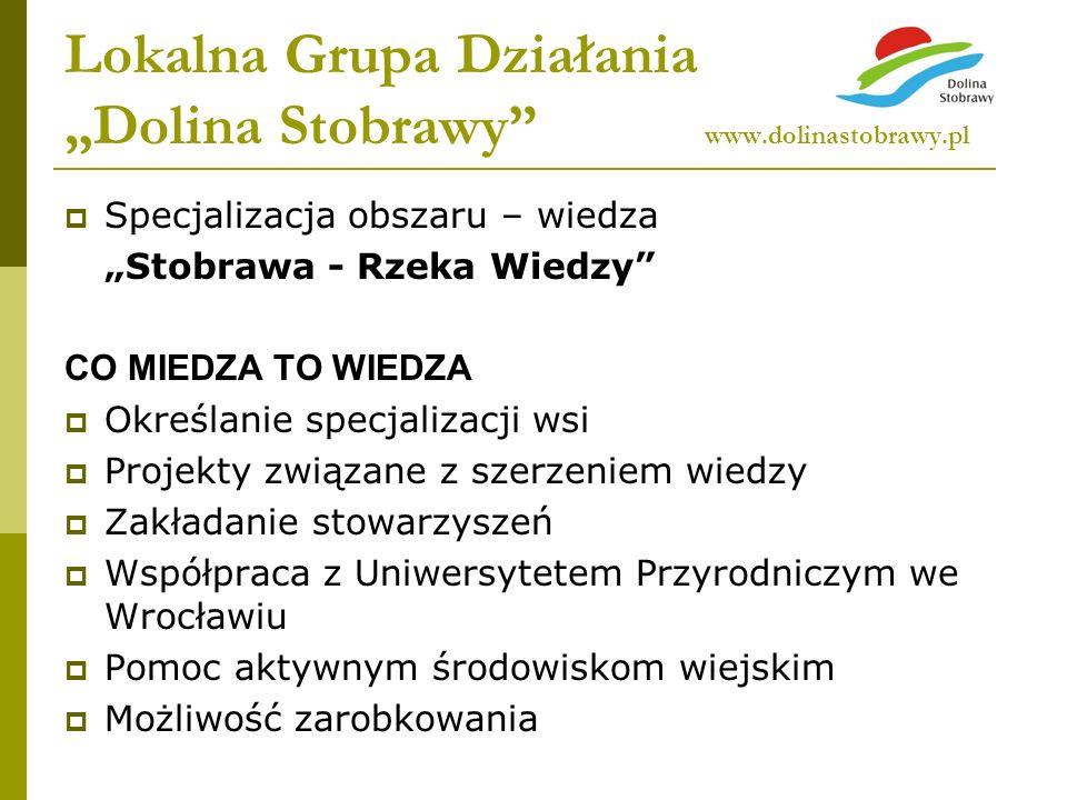 Lokalna Grupa Działania Dolina Stobrawy www.dolinastobrawy.pl Specjalizacja obszaru – wiedza Stobrawa - Rzeka Wiedzy CO MIEDZA TO WIEDZA Określanie sp