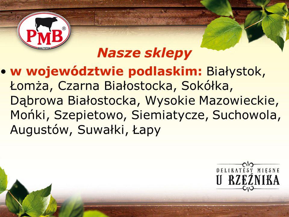 Nasze sklepy w województwie podlaskim: Białystok, Łomża, Czarna Białostocka, Sokółka, Dąbrowa Białostocka, Wysokie Mazowieckie, Mońki, Szepietowo, Sie